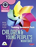 Mrs Sally Eaton Level 2 Certificate Children and Young People's Workforce Training Resource Pack (Level 2 Certificate for the Children and Young People's Workforce)