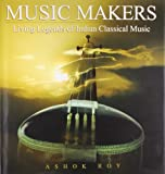Music Makers: Living Legends of Indian Classical Music. (8129103192) by Roy, Ashok