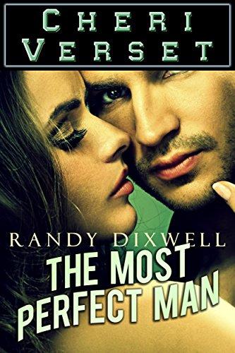 Cheri Verset - Randy Dixwell: The Most Perfect Man