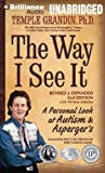 Temple Grandin The Way I See It: A Personal Look at Autism & Asperger's