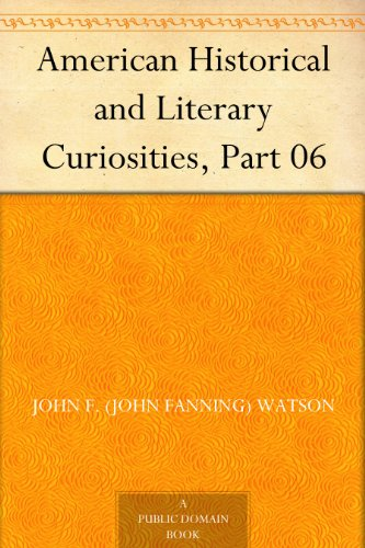 J. Jay (John Jay) Smith - American Historical and Literary Curiosities, Part 06 (English Edition)