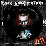 Dark Application: ONE: Dark Application Series, Book 1 (       UNABRIDGED) by Brian Krogstad, Lindsey Waterman Narrated by Matt Weight