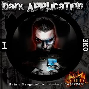 Dark Application: ONE: Dark Application Series, Book 1 | [Brian Krogstad, Lindsey Waterman]