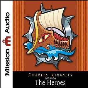 The Heroes: Greek Fairytales for My Children | [Charles Kingsley]