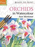 Ann Mortimer Orchids in Watercolour (Ready to Paint)