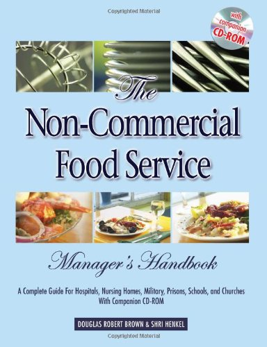 The Non-Commercial Food Service Manager's Handbook: A...