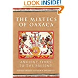 The Mixtecs of Oaxaca: Ancient Times to the Present (The Civilization of the American Indian Series)