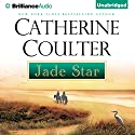 Jade Star: Star Quartet, Book 4 Audiobook by Catherine Coulter Narrated by Chloe Campbell