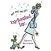 Enchanted, Inc.: A Novel | Shanna Swendson