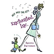 Enchanted, Inc.: A Novel (       UNABRIDGED) by Shanna Swendson Narrated by Eva Wilhelm