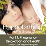 Hypnobirthing Home Study Course, Pt.1...