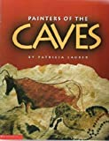 Painters of the Caves (0439050693) by Patricia Lauber