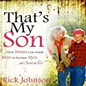 That's My Son (       UNABRIDGED) by Rick Johnson Narrated by Rick Johnson