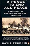 Peace to End All Peace: Creating the Modern Middle East - 1914 - 1922 (0140154450) by David Fromkin