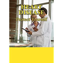 Heart Disease (Protect Yourself)
