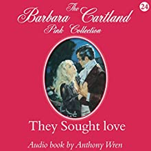 They Sought Love (       UNABRIDGED) by Barbara Cartland Narrated by Anthony Wren