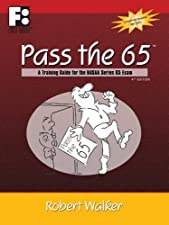 Pass the 65 A Training Guide for the NASAA Series 65 by Robert Walker
