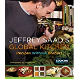Jeffrey Saad's Global Kitchen: Recipes Without Borders ~ Jeffrey Saad