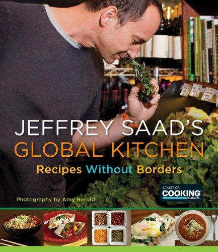 Jeffrey Saad's Global Kitchen: Recipes Without Borders by Jeffrey Saad