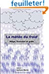La m�t�o du froid: Neige, inversion e...