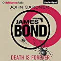 Death Is Forever: James Bond Series Audiobook by John Gardner Narrated by Simon Vance