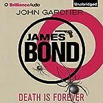Death Is Forever: James Bond Series | John Gardner