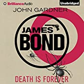Death Is Forever: James Bond Series | John Gardner