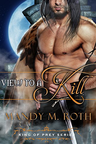 Mandy M. Roth - A View to a Kill: (A Bird Shifter Novella) (King of Prey Book 2)