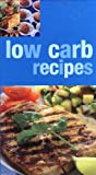 Low Carb Recipes:  Delicious Recipes for Enjoying a Low-Carb Diet