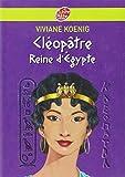 Cléopâtre, reine d'Egypte...