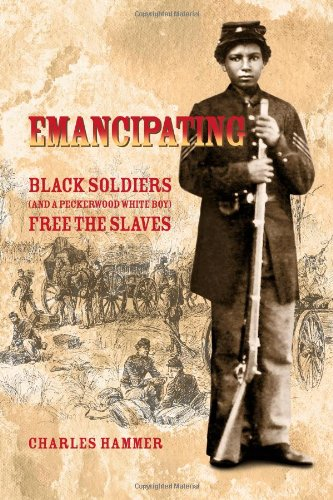 Emancipating: Black soldiers (and a Peckerwood white boy) free the slaves.