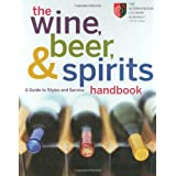 The Wine, Beer, and Spirits Handbook: A Guide to Styles and Service ~ Michael F. Nenes
