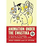 img - for [(Animation Under the Swastika: A History of Trickfilm in Nazi Germany, 1933-1945)] [Author: Rolf Giesen] published on (July, 2012) book / textbook / text book