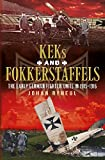 KEK's and Fokkerstaffels: The Early German Fighter Units in 1915-1916