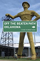 Oklahoma Off the Beaten Path, 7th: A Guide to Unique Places (Off the Beaten Path Series)