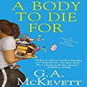 A Body to Die For: Savannah Reid, Book 14 (       UNABRIDGED) by G. A. McKevett Narrated by Dina Pearlman