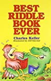 Best Riddle Book Ever (0806995467) by Keller, Charles