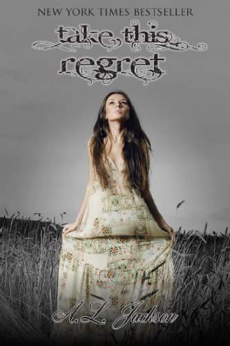 Take This Regret (The Regret Series) by A. L. Jackson