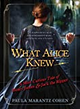 img - for What Alice Knew: A Most Curious Tale of Henry James and Jack the Ripper book / textbook / text book