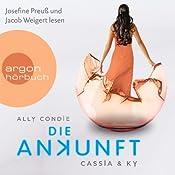 Die Ankunft (Cassia & Ky 3) | Ally Condie
