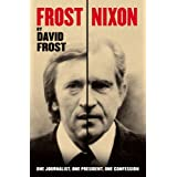 Frost/Nixon (tie-in): One Journalist, One President, One Confessionby David Frost