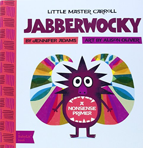 Little Master Carroll: Jabberwocky: A Babylit Nonsense Primer