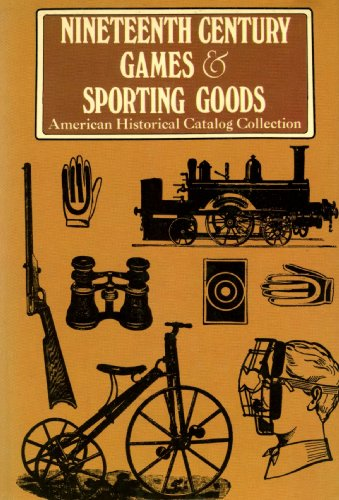 Nineteenth century games & sporting goods : sports equipment and clothing, novelties, recreative science, firemen's supplies, magic lanterns and slides, ... : Peck & Snyder, 1886, illustrated ..., Peck & Snyder