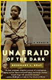 img - for By Rosemary Bray Unafraid of the Dark: A Memoir (1st First Edition) [Paperback] book / textbook / text book