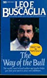 The Way of the Bull (0449200906) by Buscaglia, Leo F.