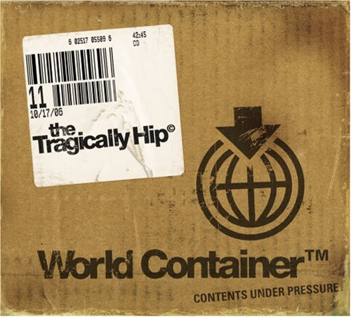 The Tragically Hip - The Tragically Hip - World Container - Zortam Music