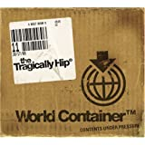 World Containerby Tragically Hip