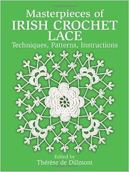 Irish Knitting Pattern Books : Masterpieces of Irish Crochet Lace: Techniques, Patterns ...