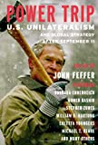 Power Trip: U.S. Unilateralism and Global Strategy After September 11 (Open Media Series)