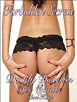 FORBIDDEN SECRETS (Daddy Daughter Sex Stories)